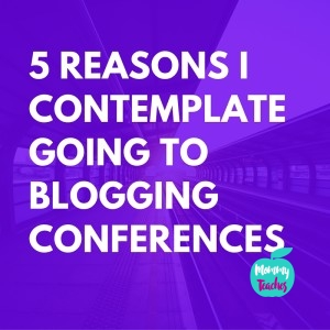 5 Reasons I Contemplate Going To Blogging Conferences