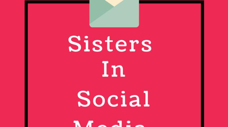 Sisters In Social Media